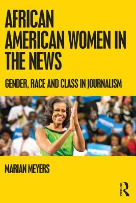 African American Women in the News By Meyers, Marian